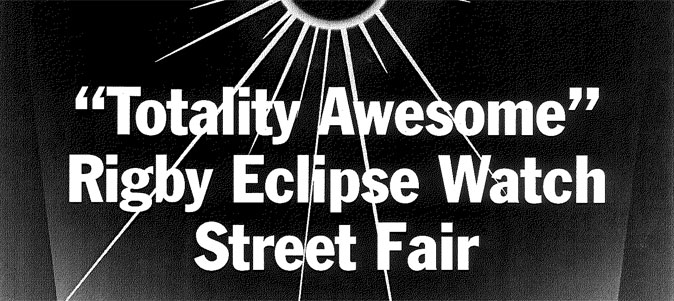"""Totality Awesome"" Rigby Eclipse Watch Street Fair"